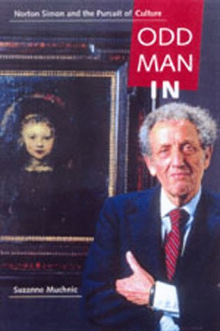 Odd Man In: Norton Simon and the Pursuit of Culture