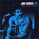 echange, troc Jim Croce - Final Tour