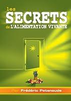 Les secrets de l'alimentation vivante - L'alimentation crue en pratique