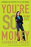 img - for You're So Money: Live Rich, Even When You're Not You're So Money book / textbook / text book
