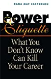 img - for Power Etiquette: What You Don't Know Can Kill Your Career book / textbook / text book