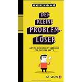 """Der kleine Probleml�ser: Genial einfache Strategien f�r clevere Leutevon """"Kensuke Watanabe"""""""