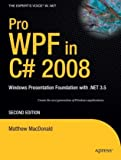 Pro WPF with C# 2008: Windows Presentation Foundation in .NET 3.5