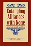 Entangling Alliances With None: American Foreign Policy in the Age of Jefferson