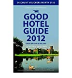 img - for The Good Hotel Guide 2012: Great Britain & Ireland (Paperback) - Common book / textbook / text book