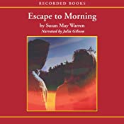 Escape to Morning | [Susan May Warren]