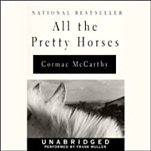 All the Pretty Horses (       UNABRIDGED) by Cormac McCarthy Narrated by Frank Muller