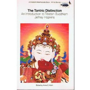 The Tantric Distinction: An Introduction to Tibetan Buddhism (Wisdom Intermediate Book. White Series), Jeffrey Hopkins