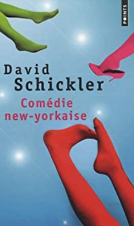 Com�die new-yorkaise par David Schickler