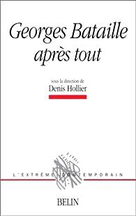Denis Hollier org. - Georges Bataille Après Tout