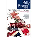 The Progressive Patriot: A Search for Belonging (0552772429) by Bragg, Billy