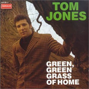 Tom Jones - Green Green Grass of Home - Zortam Music