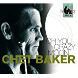 Oh You Crazy Moonpar Chet Baker
