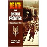 Death on a Distant Frontier: A Lost Victory, 1944by Charles Whiting