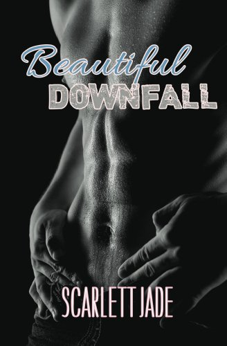 Beautiful Downfall by Scarlett Jade