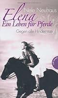Elena - Ein Leben für Pferde , Band 1: Elena - Ein Leben für Pferde, Gegen alle Hindernisse von Planet Girl