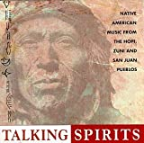 Talking Spirits: Native American Music from the Hopi, Zuni and San Juan Pueblos
