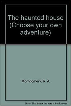 The Haunted House Choose Your Own Adventure 2 R A