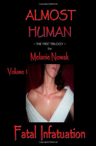 Fatal Infatuation: Almost Human