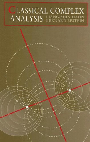 Classical Complex Analysis (Jones and Bartlett Books in...