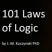 101 Laws of Logic Audiobook by J.-M. Kuczynski Narrated by J.-M. Kuczynski