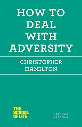 How to Deal with Adversity (The School of Life)