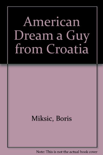 American Dream a Guy from Croatia