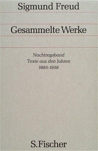 Gesammelte Werke, Nachtragsband, Texte aus den Jahren 1885 - 1938