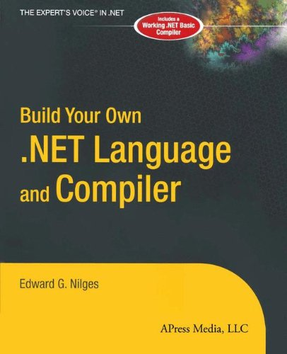 Build Your Own .Net Language and Compiler (Expert's Voice)