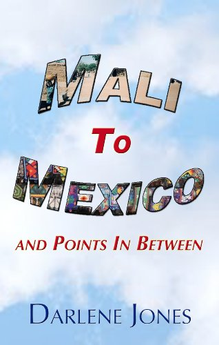 E-book - Mali to Mexico and Points in Between by Darlene Jones