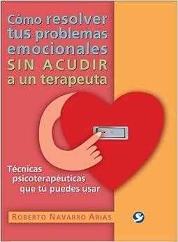 Cómo resolver tus problemas emocionales sin acudir a un terapeuta