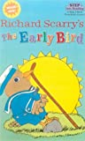 Richard Scarry's the Early Bird (Step Into Reading: A Step 1 Book) (0613160991) by Scarry, Richard