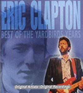 Eric Clapton - Best of the Yardbirds Years - Zortam Music