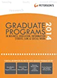Graduate Programs in Business, Education, Information Studies, Law & Social Work 2014 (Grad 6) (Peterson's Graduate Programs in Business, Education, Health, Information Studies, Law and Social Work)