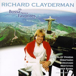Richard Clayderman - My Bossa Nova Favorites - Zortam Music