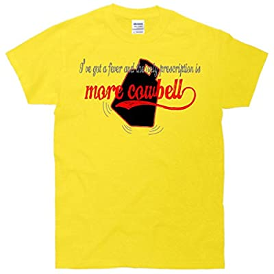 More Cowbell I Got A Fever Need A Cure T-Shirt