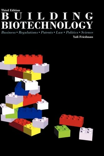 Building Biotechnology: Business, Regulations, Patents,...