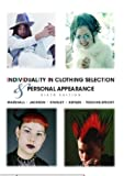 Individuality in Clothing Selection and Personal Appearance: A Guide for the Consumer, Sixth Edition