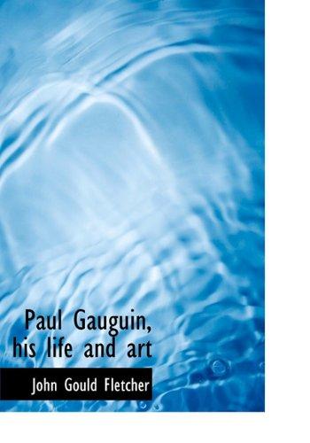 Paul Gauguin, his life and art