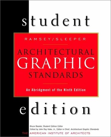 Architectural Graphic Standards Student Edition: An Abridgement of the 9th Edition