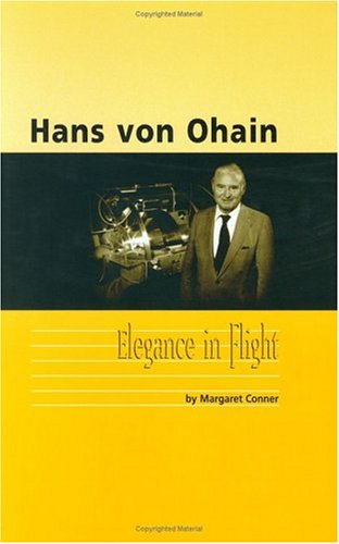 Hans Von Ohain: Elegance in Flight (General Publication) (Library of Flight)