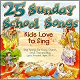 25 Sunday School Songs Kids Love to Sing - Sing-Alongs for Home, Church, Drive Time and Play - Lyrics Included (Ages 2 to 7) ~ Straightway