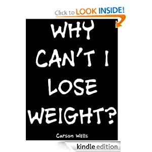 WHY CAN'T I LOSE WEIGHT? The reason could be FOOD INTOLERANCES. Carson Wells