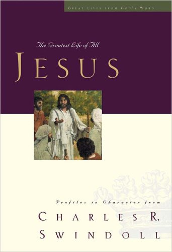 Great Lives: Jesus: The Greatest Life of All (Great Lives from God's Word)