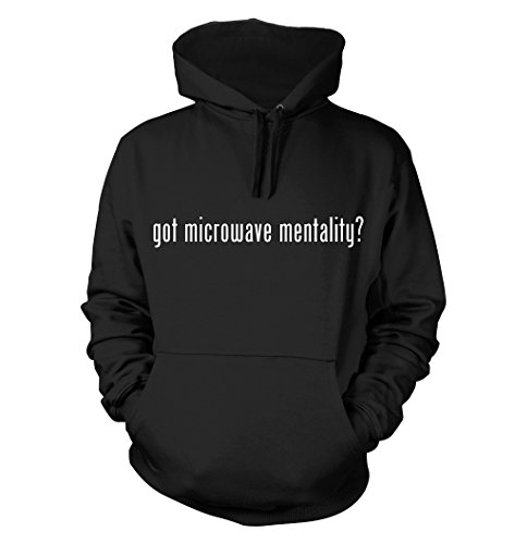 Got Microwave Mentality? Funny Hoodie, Black, Xx-Large
