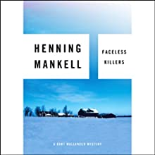 Faceless Killers: A Kurt Wallander Mystery (       UNABRIDGED) by Henning Mankell Narrated by Dick Hill