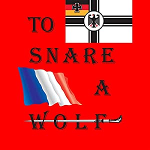 To Snare a Wolf Audiobook