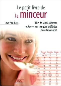 Amazon.fr - Le petit livre de la minceur : Les calories des aliments du quotidien - Jean-Paul