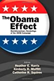 img - for The Obama Effect: Multidisciplinary Renderings of the 2008 Campaign book / textbook / text book