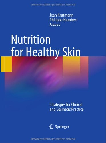 Nutrition for Healthy Skin: Strategies for Clinical and Cosmetic Practice PDF